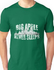 Big Apple Never Sleeps - New York City Fans Unisex T-Shirt