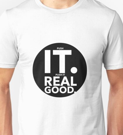 Push It Real Good Unisex T-Shirt