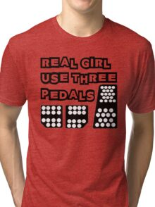real girl use three pedals Tri-blend T-Shirt