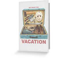 Get Ready For VACATION! Greeting Card