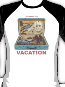 Get Ready For VACATION! T-Shirt