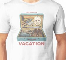 Get Ready For VACATION! Unisex T-Shirt