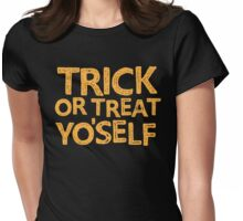 trick or treat Yo'self! Womens Fitted T-Shirt
