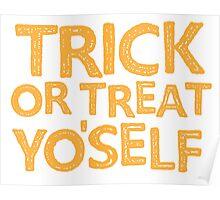 trick or treat Yo'self! Poster