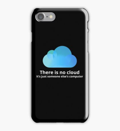 There is no cloud iPhone Case/Skin
