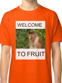 WELCOME TO FRUIT Classic T-Shirt