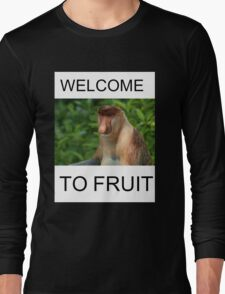 WELCOME TO FRUIT Long Sleeve T-Shirt