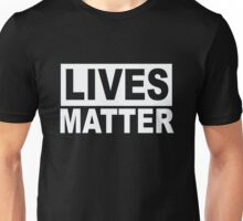 LIVES MATTER 1 Unisex T-Shirt