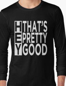 iDubbbzTV: Hey, that's pretty good Long Sleeve T-Shirt