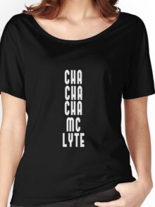 MC LYTE - Cha Cha Cha Golden Age Hip Hop Women's Relaxed Fit T-Shirt