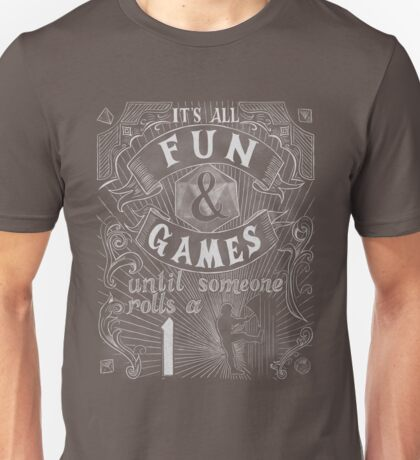 Fun and Games Unisex T-Shirt