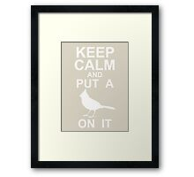 PORTLANDIA - Keep Calm and Put a Bird on It!   Framed Print