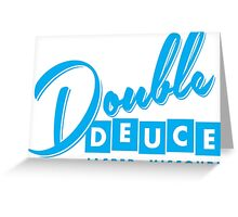 Double Deuce Greeting Card