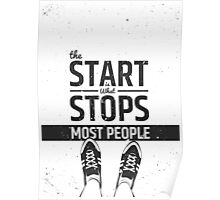 the START is What STOPS MOST PEOPLE Poster