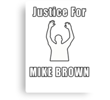 Don't Shoot (RIP Mike Brown) Canvas Print
