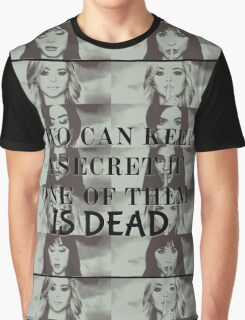 Two can keep a secret if one is dead Graphic T-Shirt