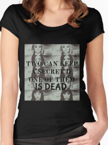 Two can keep a secret if one is dead Women's Fitted Scoop T-Shirt