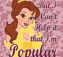 But I Can't Help it that I'm Popular by Ellador