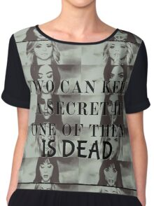 Two can keep a secret if one is dead Chiffon Top