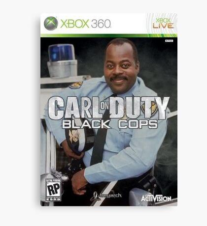 Carl on Duty: Black Cops Canvas Print