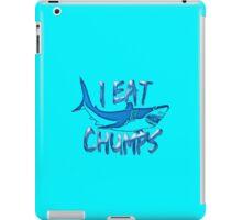 I Eat Chumps iPad Case/Skin