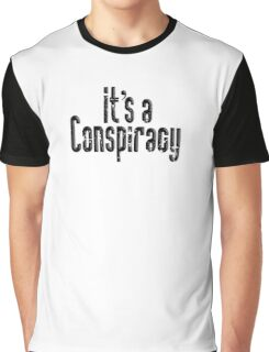 CONSPIRACY, It's a Conspiracy, Conspire, Black on White Graphic T-Shirt