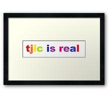 tjlc is real  Framed Print
