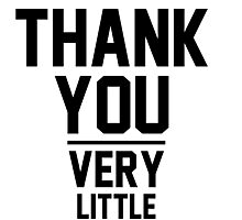 Thank You Very Little Photographic Print