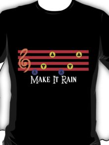 Make It Rain T-Shirt