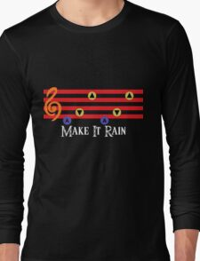 Make It Rain Long Sleeve T-Shirt