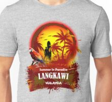 Go Get Dream ...Langkawi Unisex T-Shirt