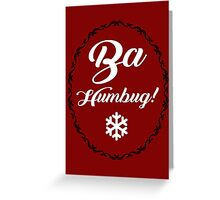 Bah Humbug Christmas, Festive, Xmas Quote Art Design Greeting Card