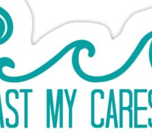 Cast My Cares on You Sticker