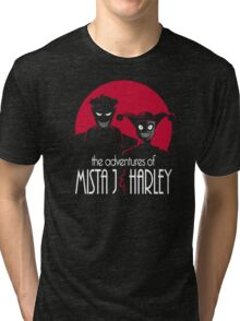 The Adventures of Mista J and Harley Tri-blend T-Shirt