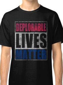 Patriotic Deplorable Lives Matter  Classic T-Shirt