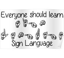 Everyone Should Learn Sign Language Poster