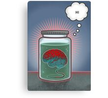 Just Because I'm a Brain In a Jar Doesn't Mean We Can't Be Friends Canvas Print