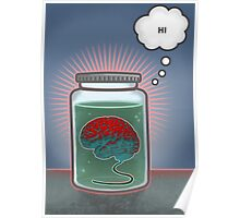Just Because I'm a Brain In a Jar Doesn't Mean We Can't Be Friends Poster