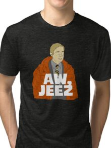Aw, Jeez. Tri-blend T-Shirt