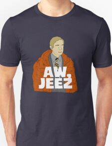 Aw, Jeez. T-Shirt
