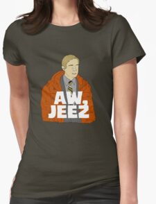 Aw, Jeez. Womens Fitted T-Shirt