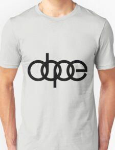 DOPE!!!! Unisex T-Shirt