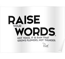 raise your words, not voice - rumi Poster