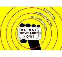 Refuse surveillance now Photographic Print