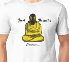 Just Breathe  Ommm... Unisex T-Shirt