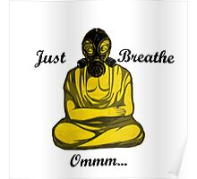 Just Breathe  Ommm... Poster
