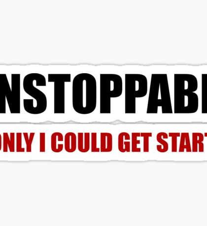 Unstoppable Get Started Sticker