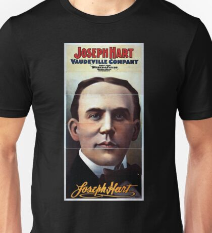 Performing Arts Posters Joseph Hart Vaudeville Company direct from Weber Fields Music Hall New York City 1731 Unisex T-Shirt