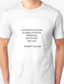 SUCCESS is the sum of small efforts Unisex T-Shirt