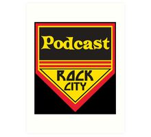 Podcast ROCK CITY Podcast! Art Print